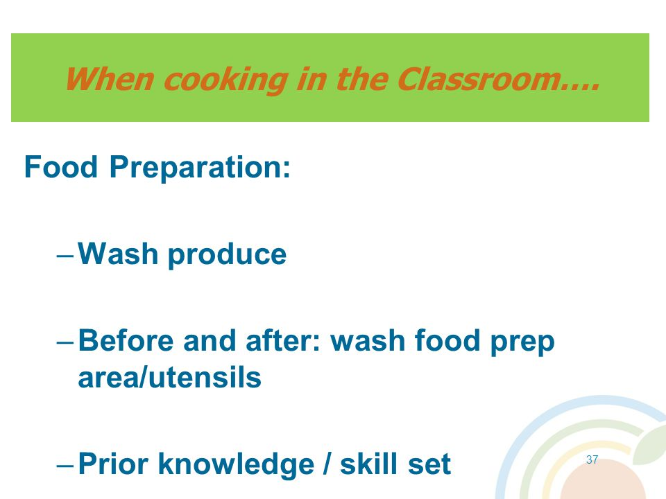 When cooking in the Classroom….