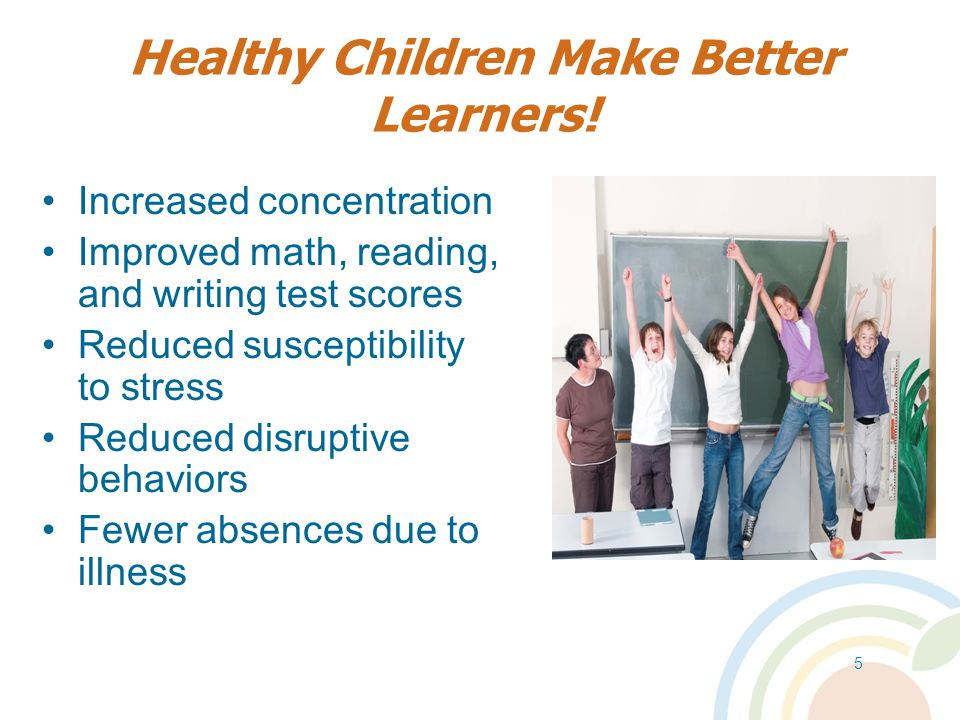 Healthy Children Make Better Learners!