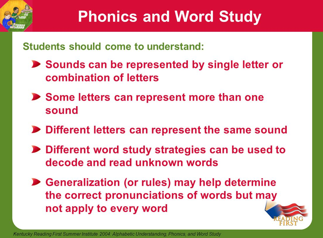 Phonics and Word Study Students should come to understand: Sounds can be represented by single letter or combination of letters.