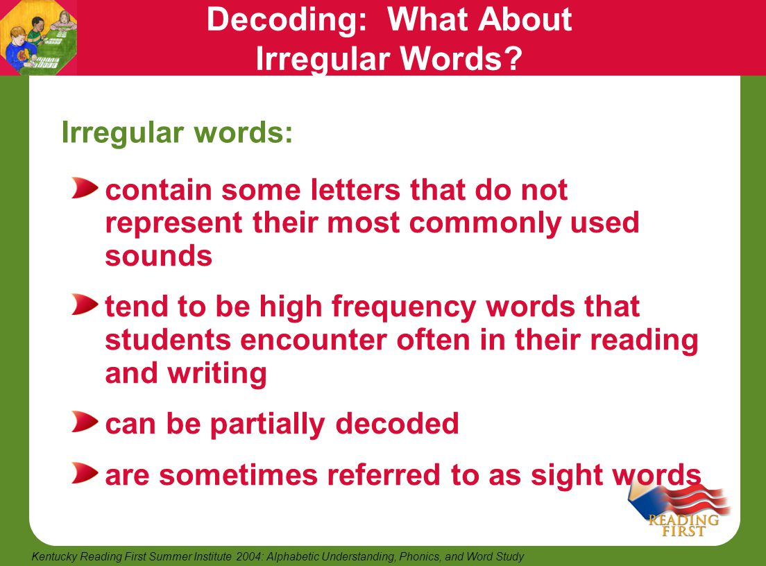 Decoding: What About Irregular Words