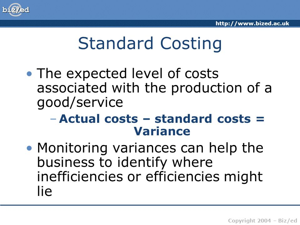 Actual costs – standard costs = Variance
