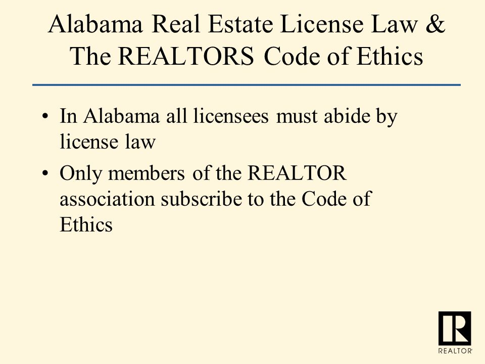 Alabama Real Estate License Law & The REALTORS Code of Ethics
