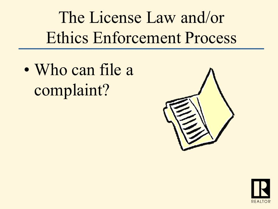 The License Law and/or Ethics Enforcement Process