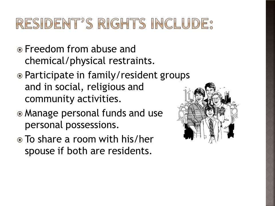 Resident's rights include: