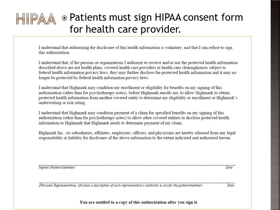 hipaa Patients must sign HIPAA consent form for health care provider.