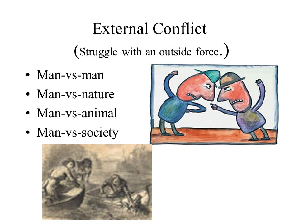 External Conflict (Struggle with an outside force.)