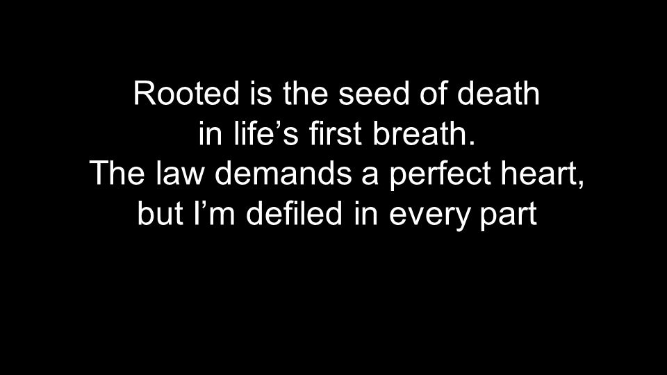 Rooted is the seed of death