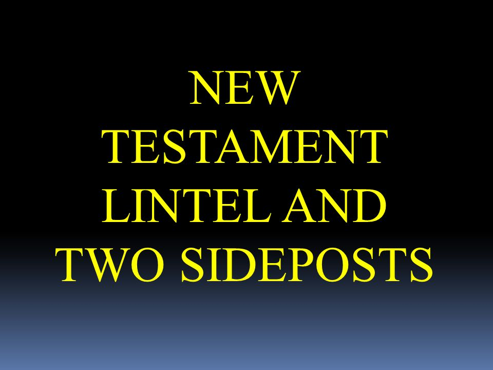 NEW TESTAMENT LINTEL AND TWO SIDEPOSTS
