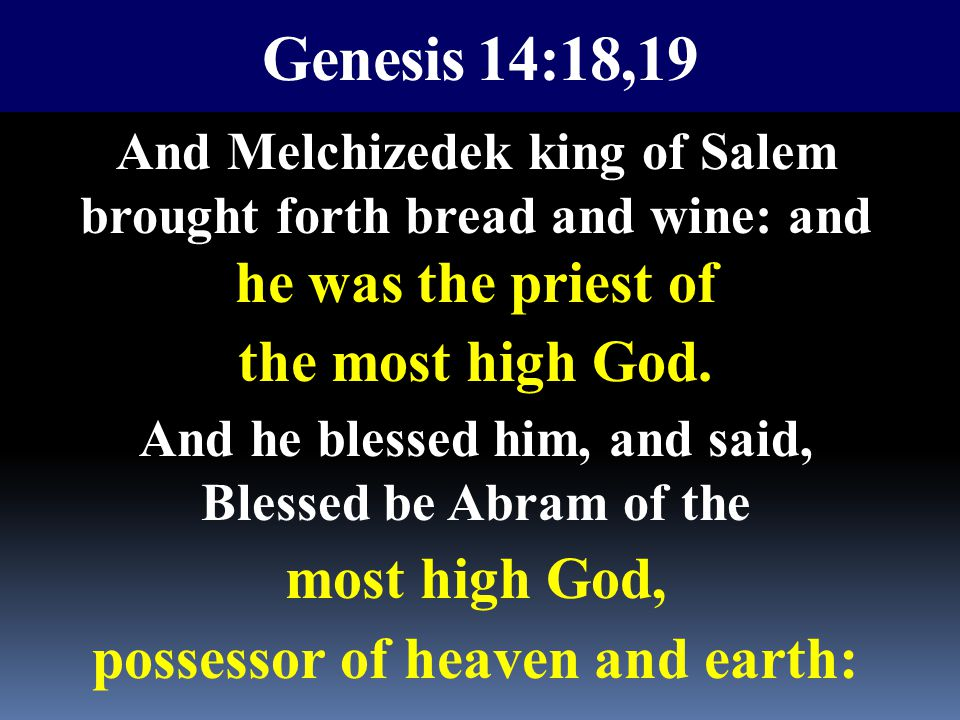 the most high God. most high God, possessor of heaven and earth: