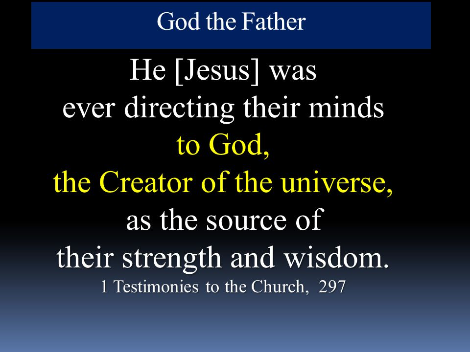 ever directing their minds to God, the Creator of the universe,