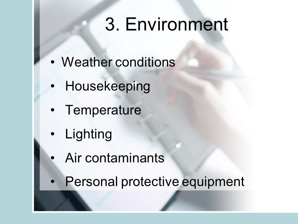 3. Environment Weather conditions Housekeeping Temperature Lighting