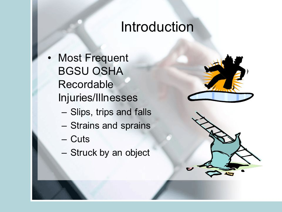 Introduction Most Frequent BGSU OSHA Recordable Injuries/Illnesses