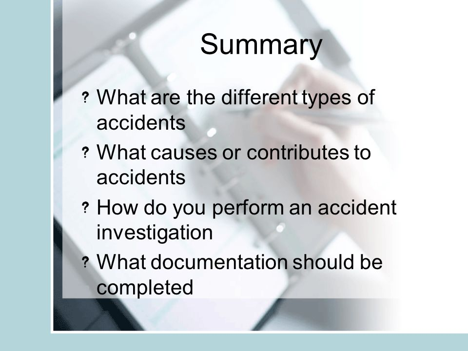 Summary What are the different types of accidents