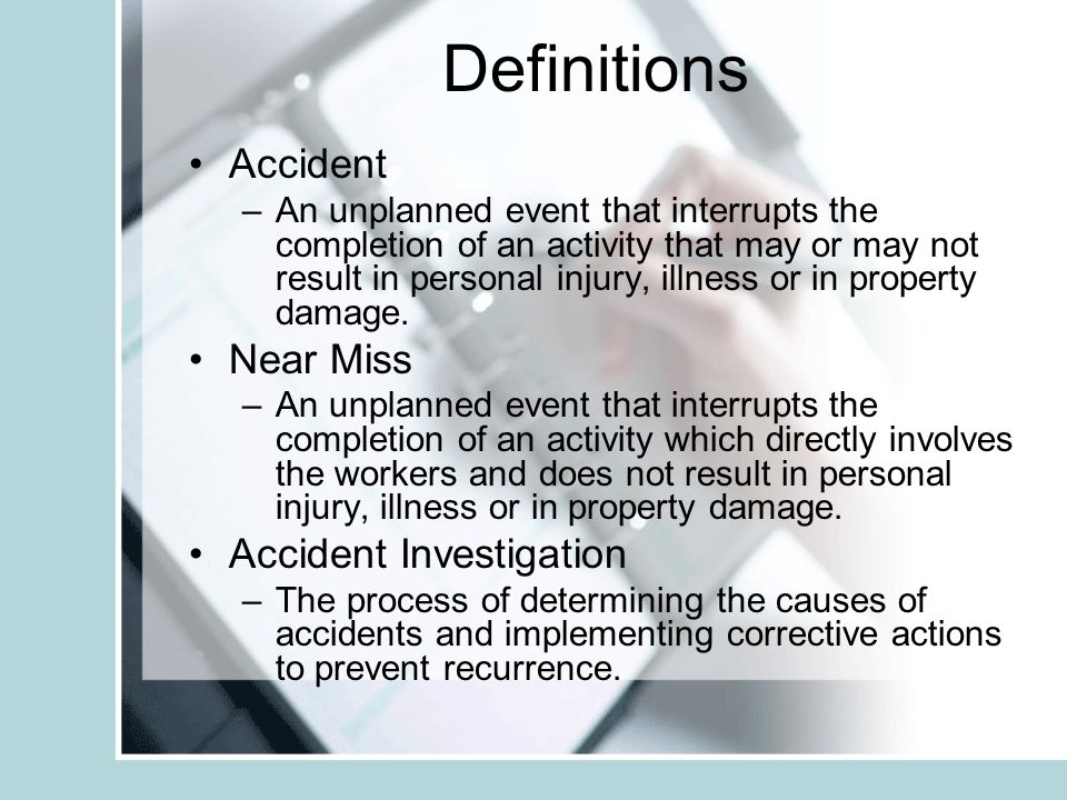 Definitions Accident Near Miss Accident Investigation