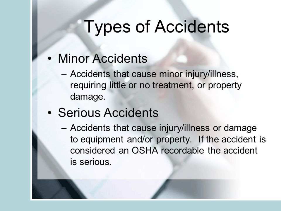 Types of Accidents Minor Accidents Serious Accidents