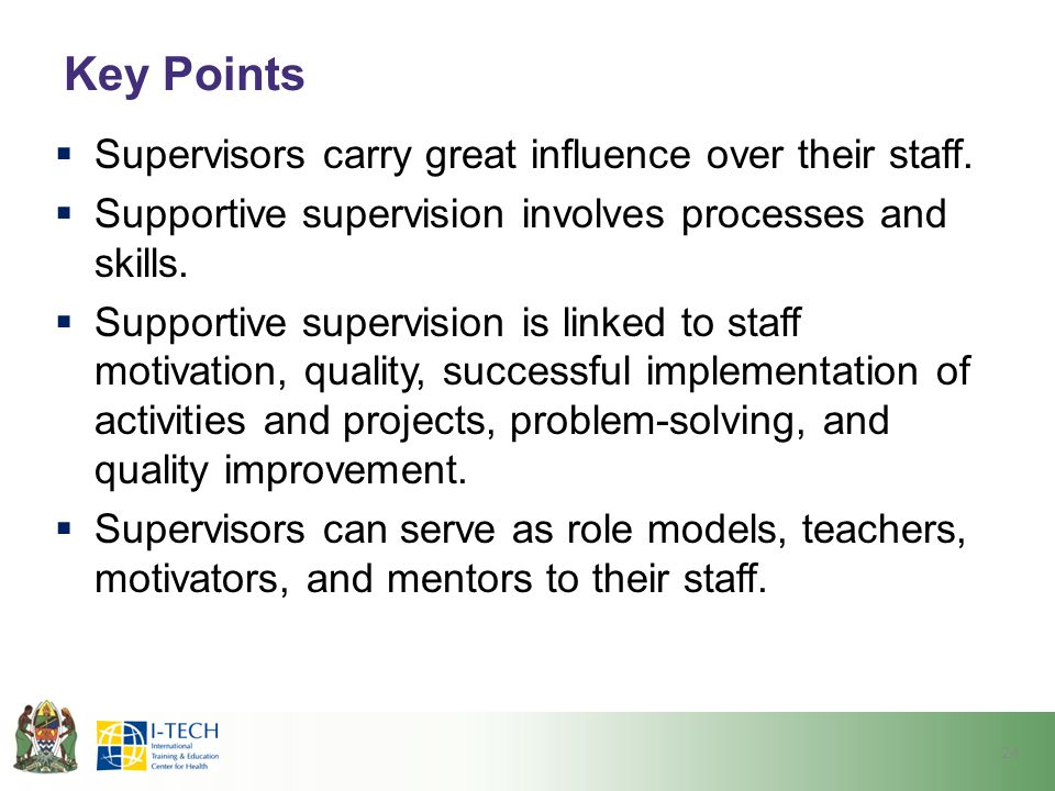 Key Points Supervisors carry great influence over their staff.