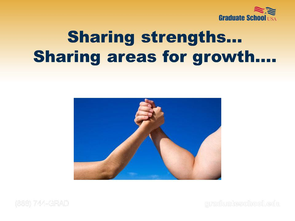 Sharing strengths… Sharing areas for growth….