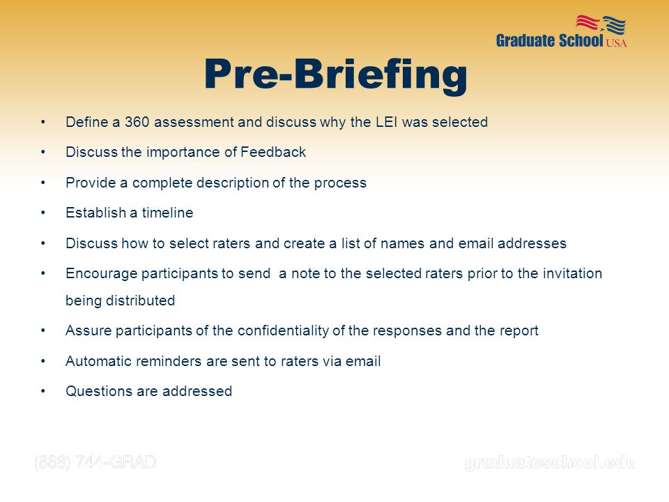 Pre-Briefing Define a 360 assessment and discuss why the LEI was selected. Discuss the importance of Feedback.