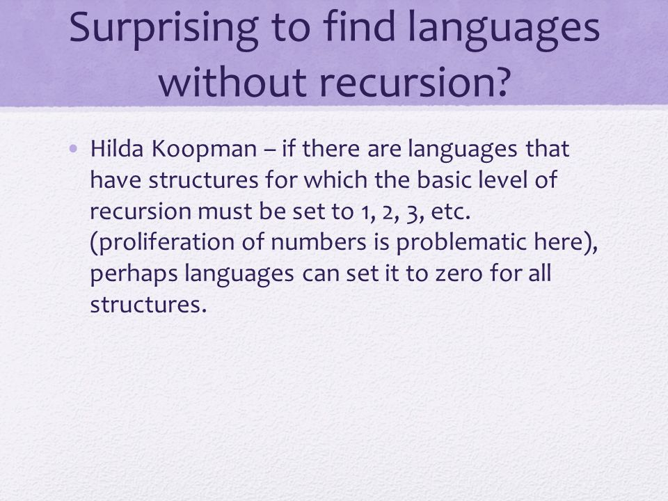 Surprising to find languages without recursion