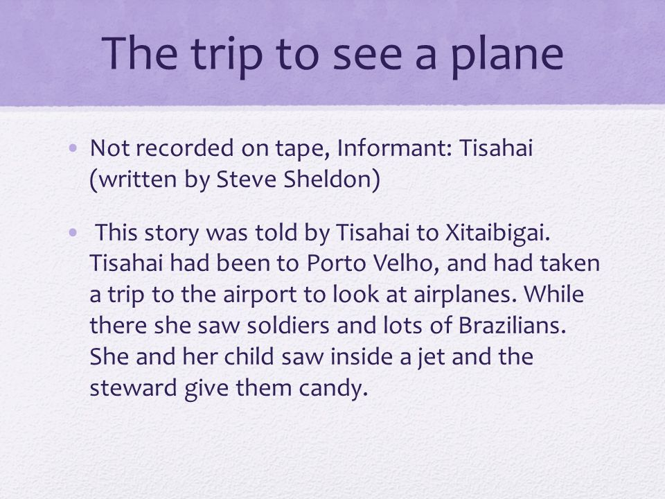 The trip to see a plane Not recorded on tape, Informant: Tisahai (written by Steve Sheldon)
