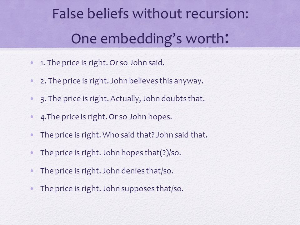False beliefs without recursion: One embedding's worth: