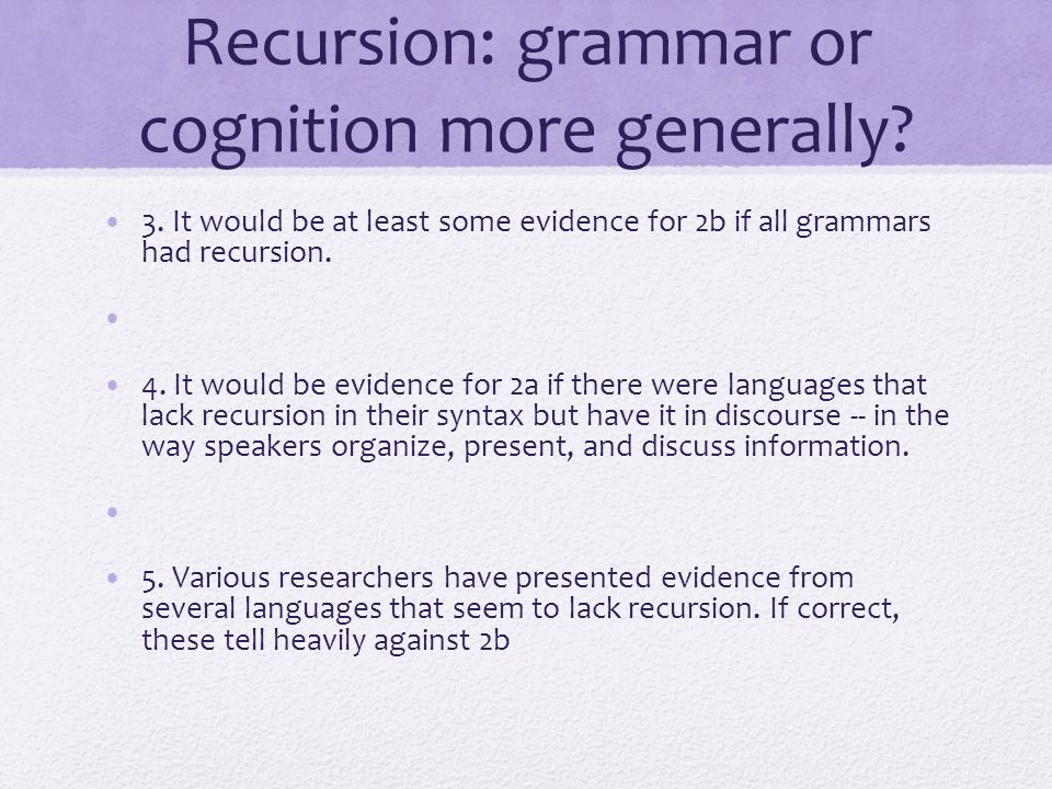 Recursion: grammar or cognition more generally