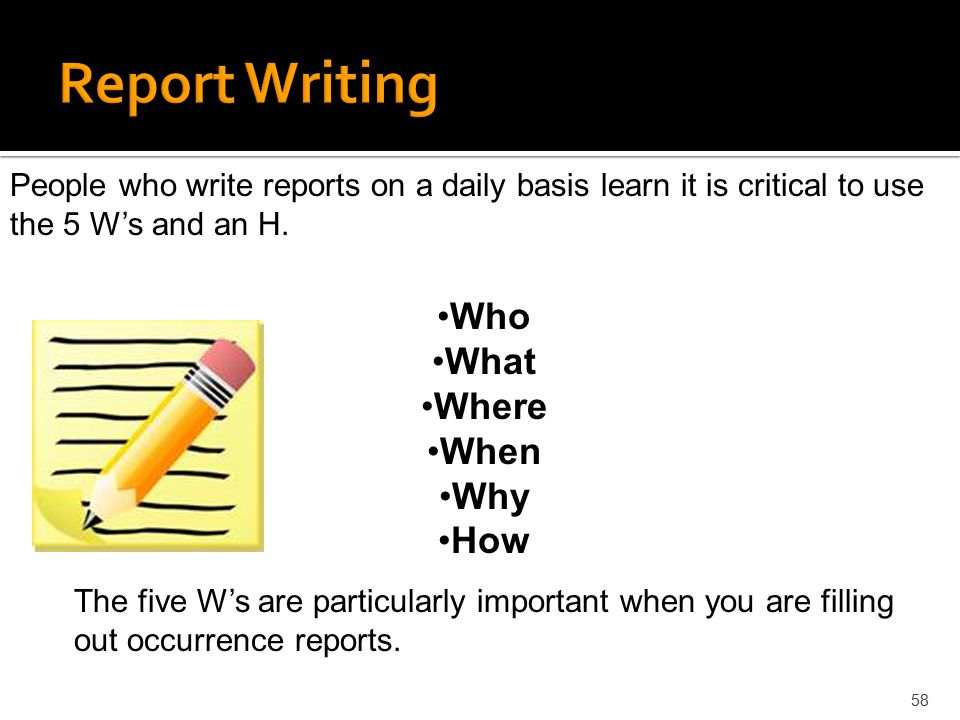 Report Writing Who What Where When Why How