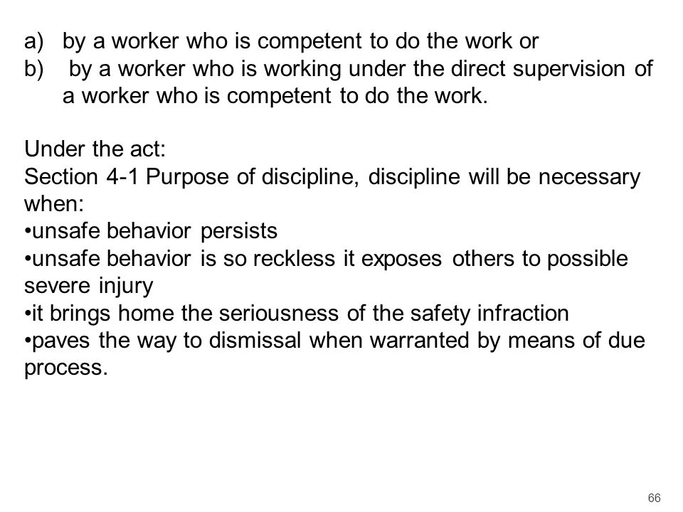 by a worker who is competent to do the work or