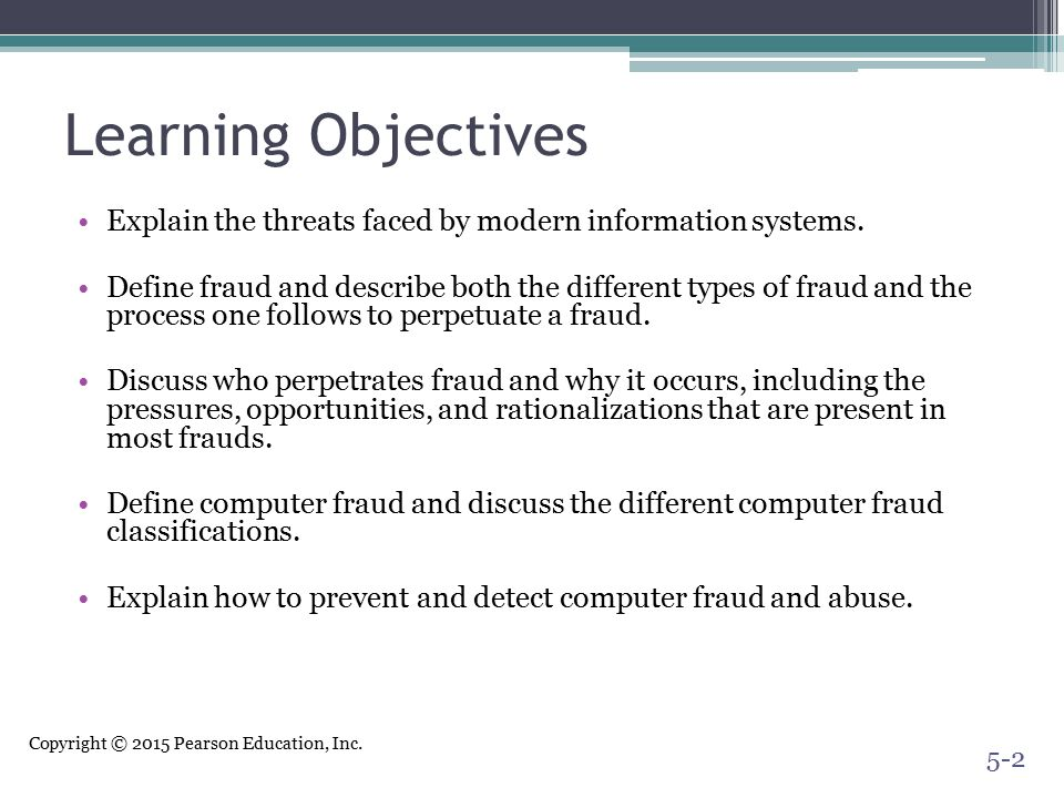 Learning Objectives Explain the threats faced by modern information systems.