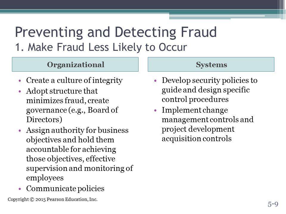 Preventing and Detecting Fraud 1. Make Fraud Less Likely to Occur