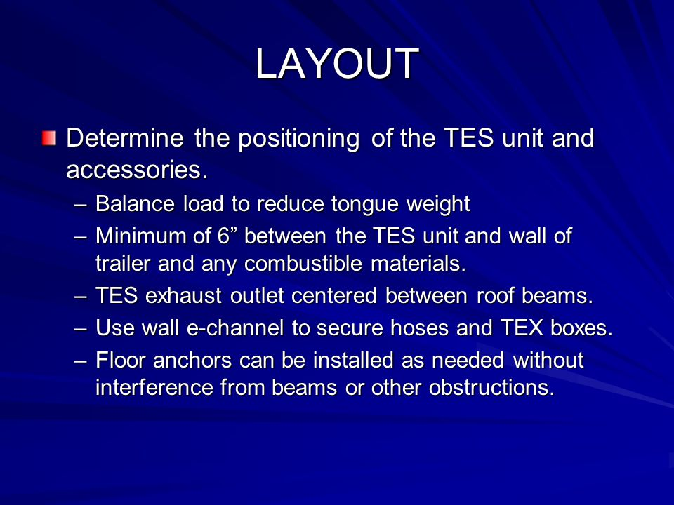 LAYOUT Determine the positioning of the TES unit and accessories.