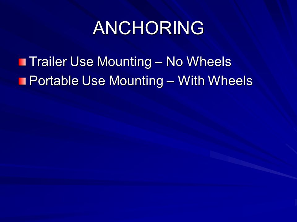 ANCHORING Trailer Use Mounting – No Wheels