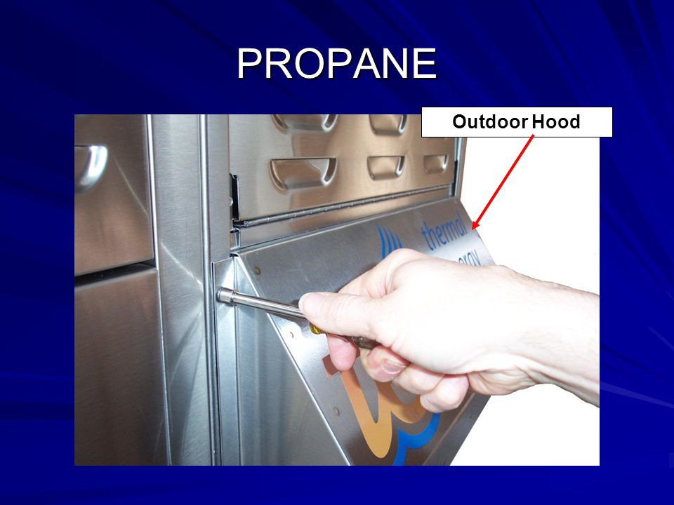 PROPANE Outdoor Hood. Under the Outdoor Hood on the front of the heater is the main gas valve.