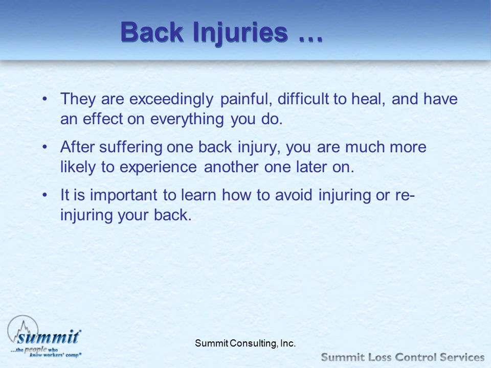 Back Injuries … They are exceedingly painful, difficult to heal, and have an effect on everything you do.