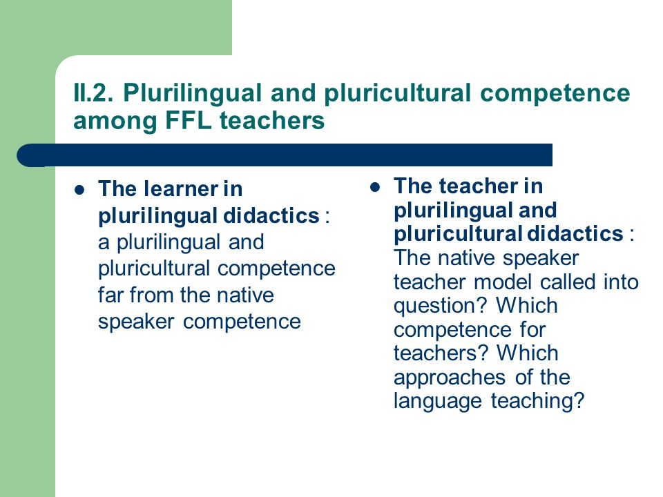 II.2. Plurilingual and pluricultural competence among FFL teachers