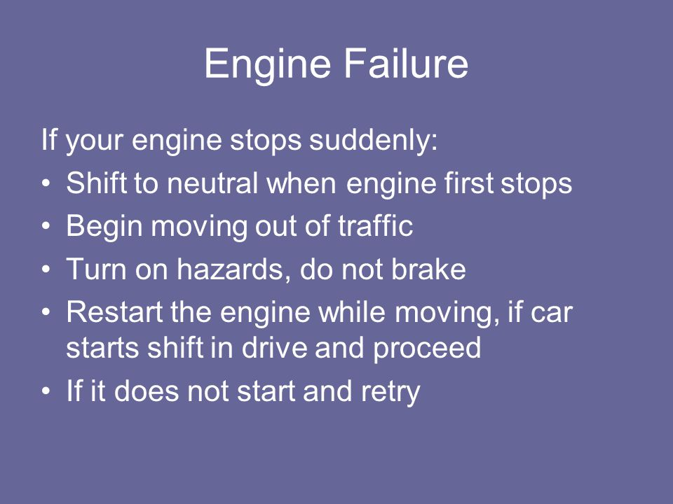 Engine Failure If your engine stops suddenly: