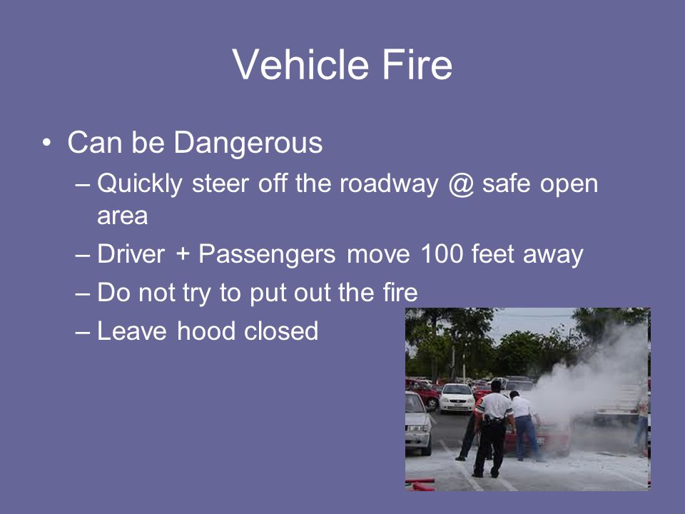 Vehicle Fire Can be Dangerous