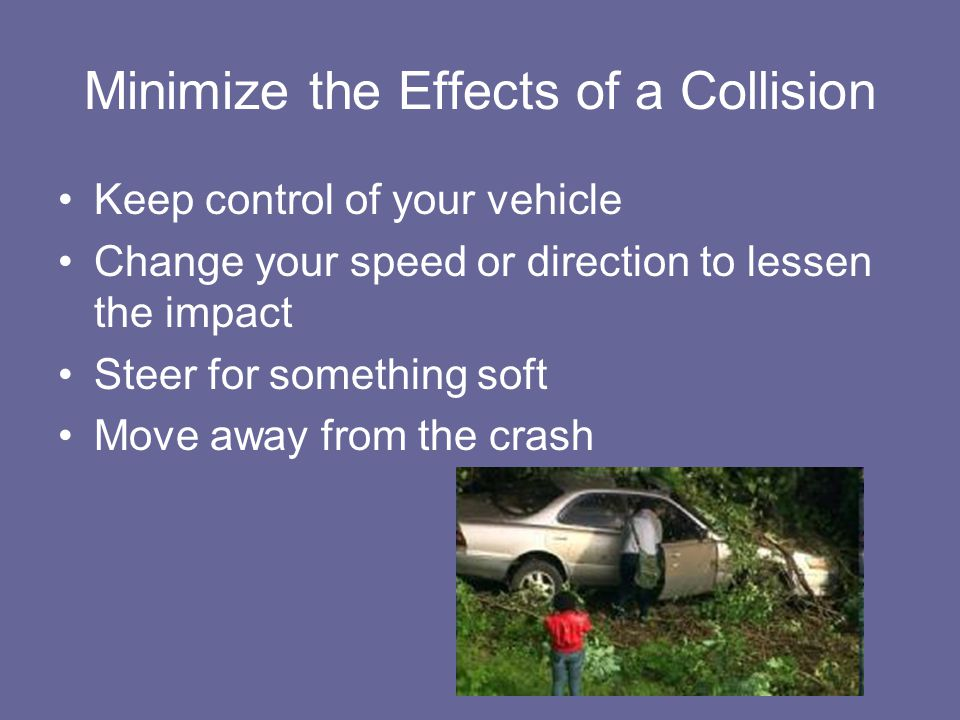 Minimize the Effects of a Collision