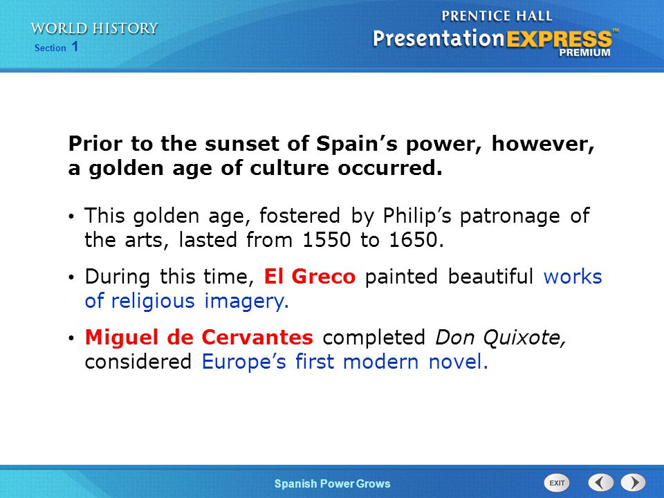Prior to the sunset of Spain's power, however, a golden age of culture occurred.