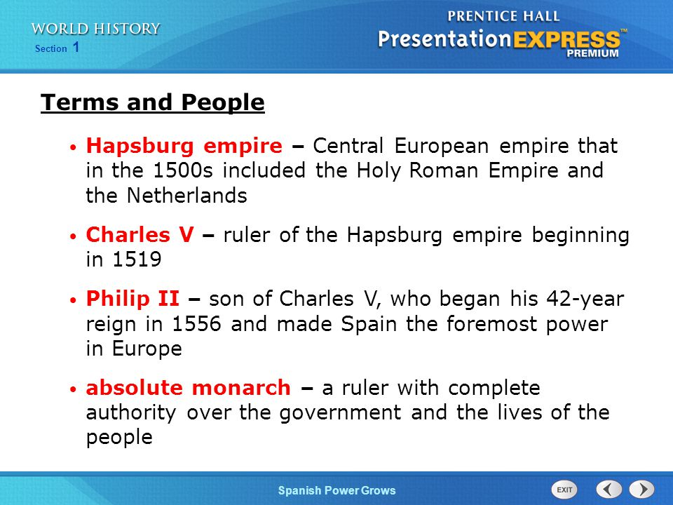 Terms and People Hapsburg empire – Central European empire that in the 1500s included the Holy Roman Empire and the Netherlands.