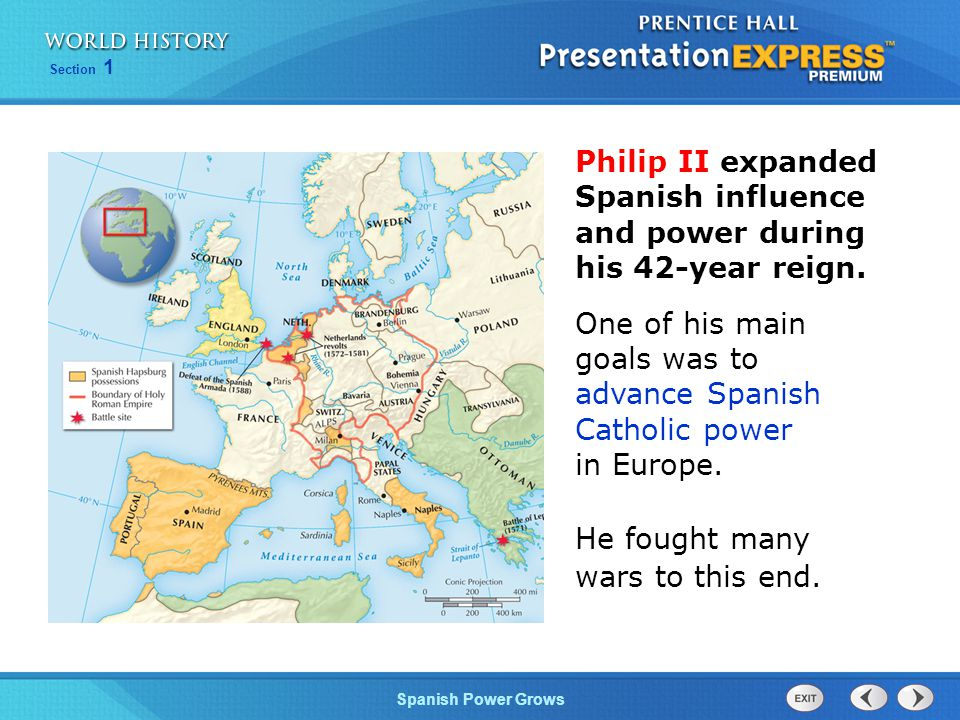 Philip II expanded Spanish influence and power during his 42-year reign.