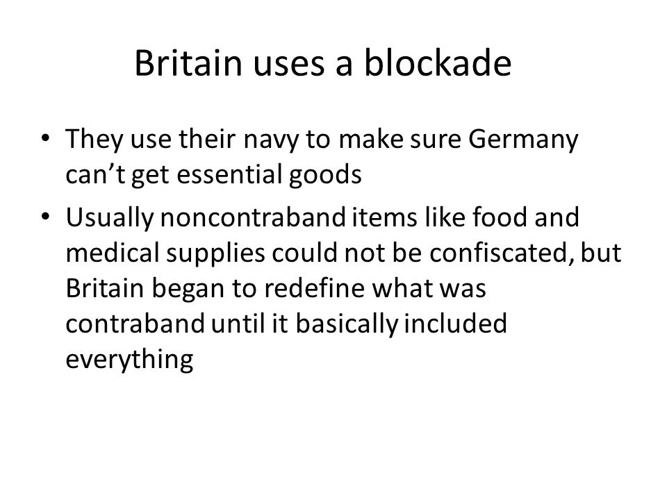 Britain uses a blockade
