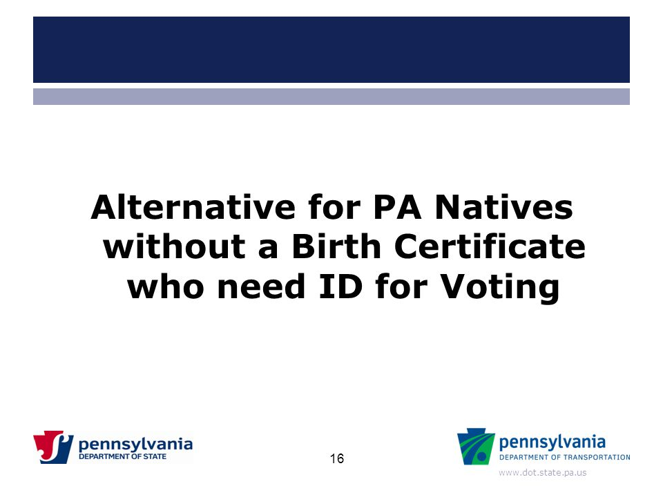 Alternative for PA Natives without a Birth Certificate who need ID for Voting