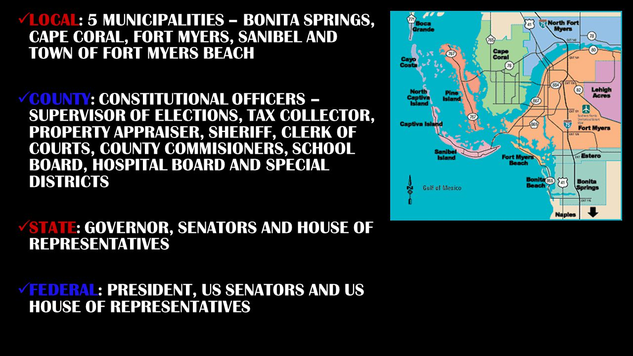 LOCAL: 5 MUNICIPALITIES – BONITA SPRINGS, CAPE CORAL, FORT MYERS, SANIBEL AND TOWN OF FORT MYERS BEACH