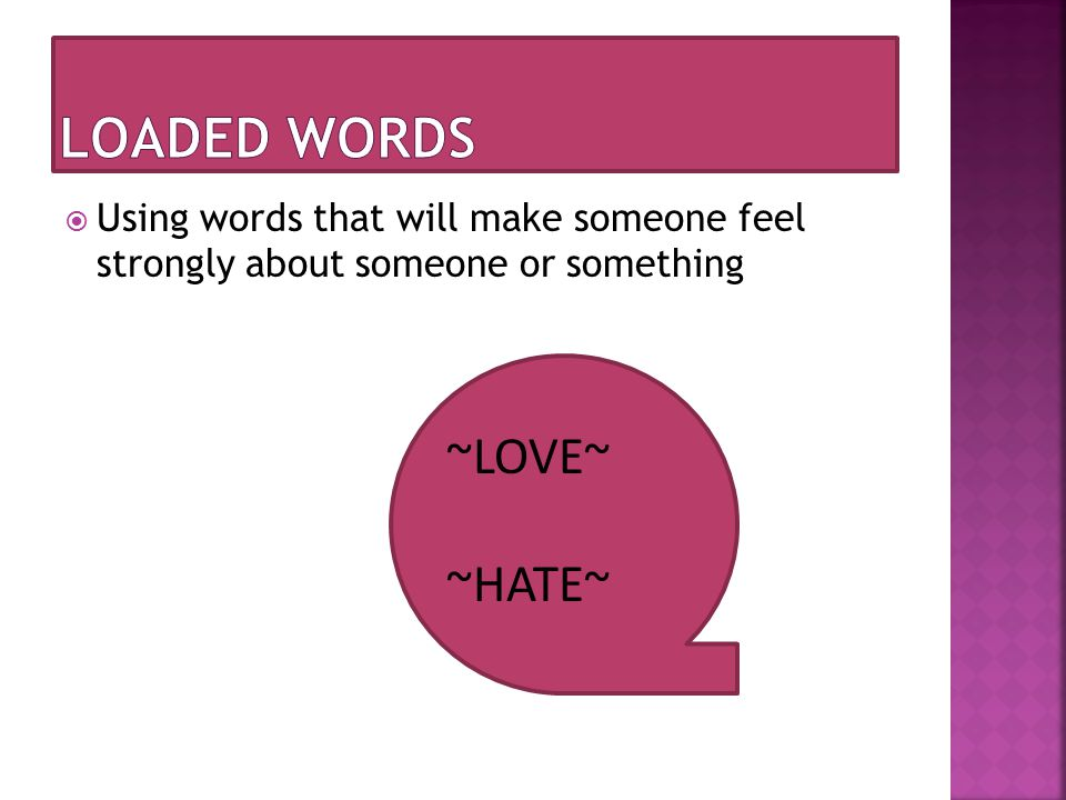 Loaded words ~LOVE~ ~HATE~