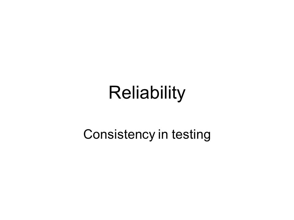 Consistency in testing