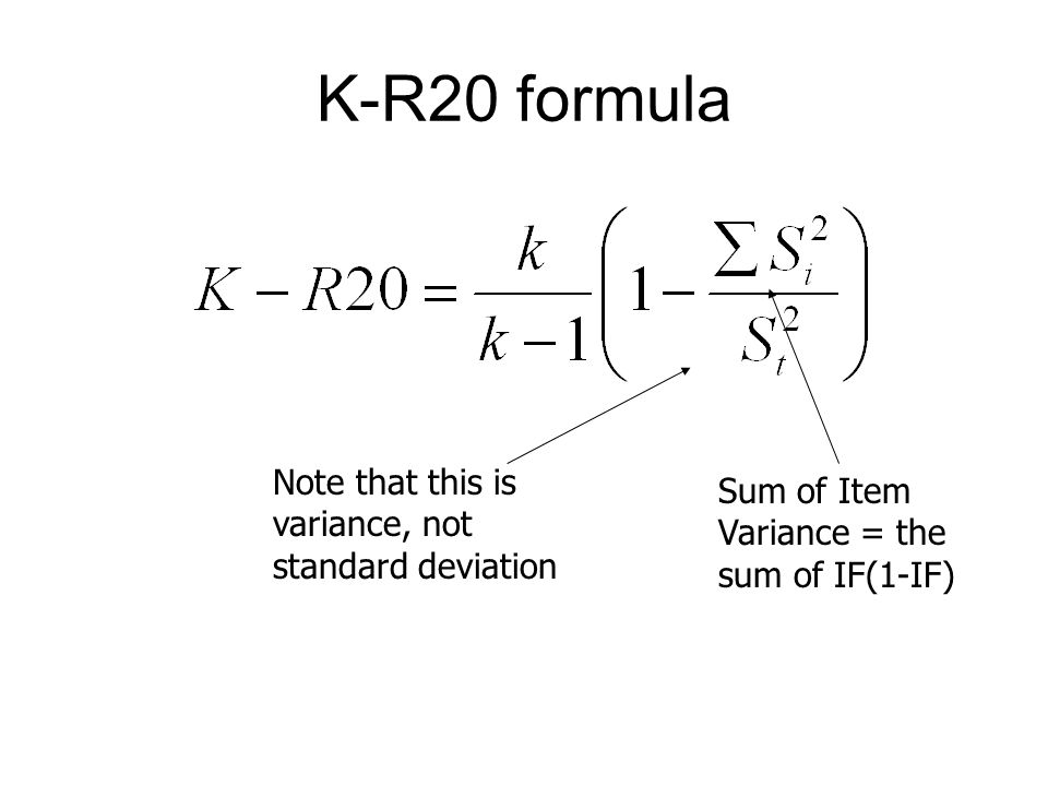 K-R20 formula Note that this is variance, not standard deviation