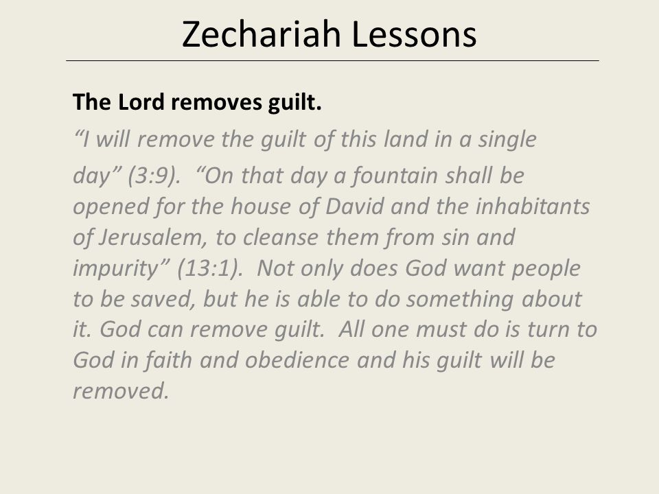 Zechariah Lessons The Lord removes guilt.
