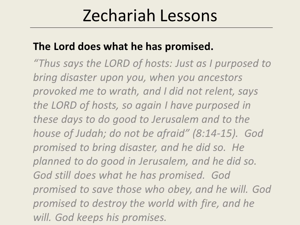 Zechariah Lessons The Lord does what he has promised.