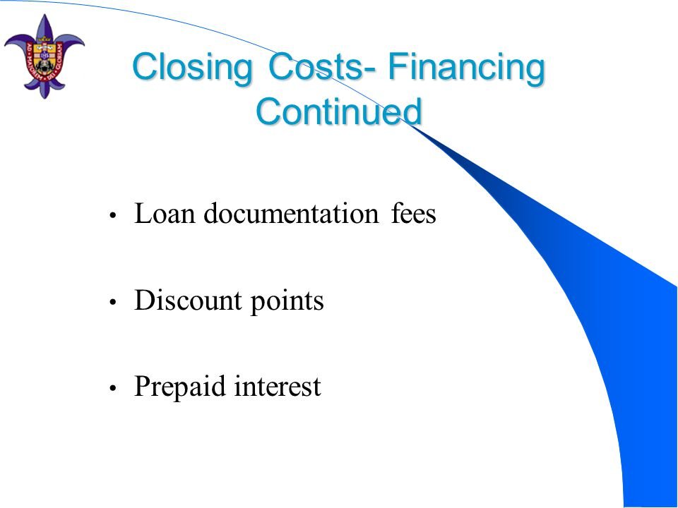Closing Costs- Financing Continued
